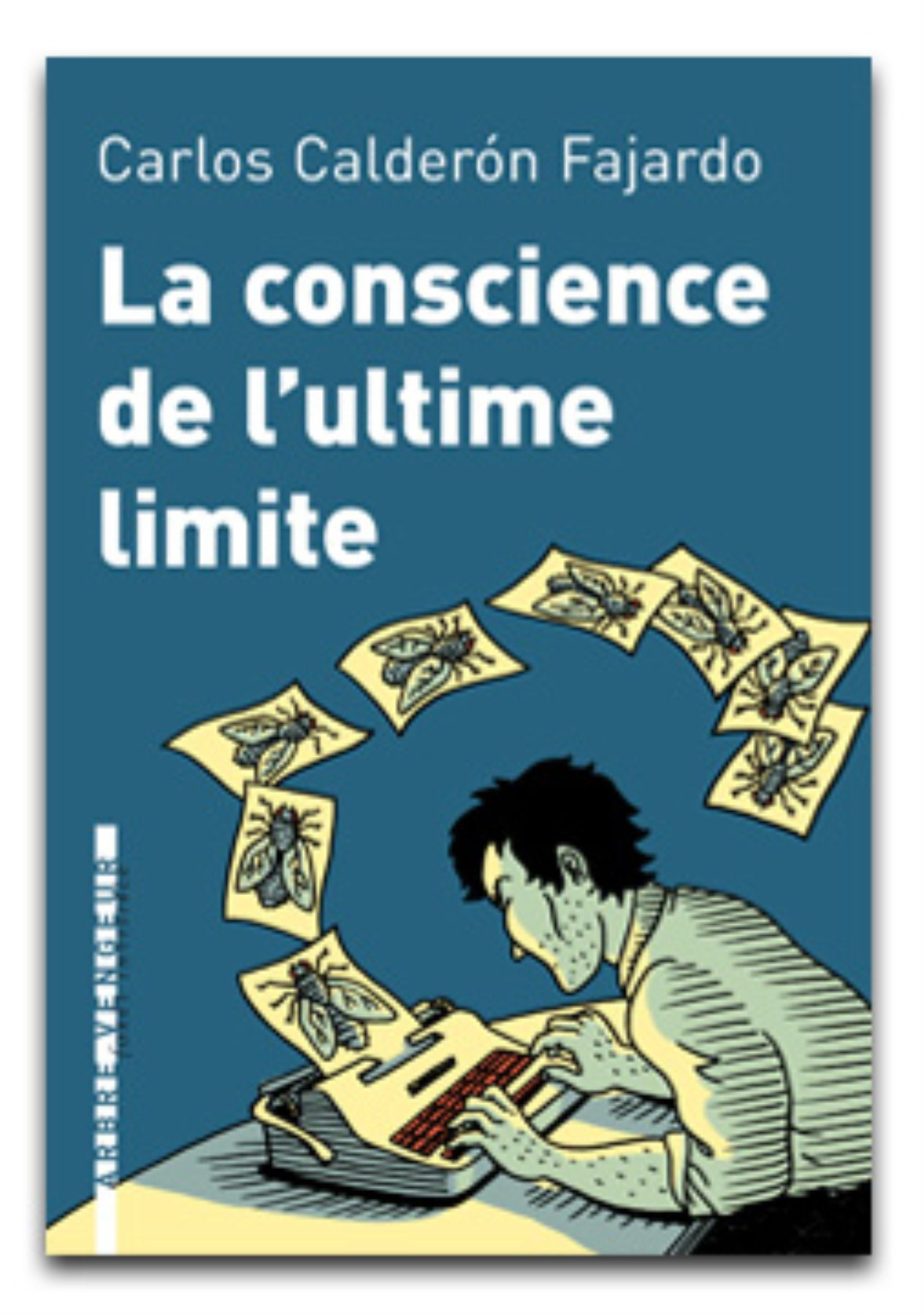 """Traducción al francés de """"La conciencia del límite último"""", novela de Carlos Calderón Fajardo."""
