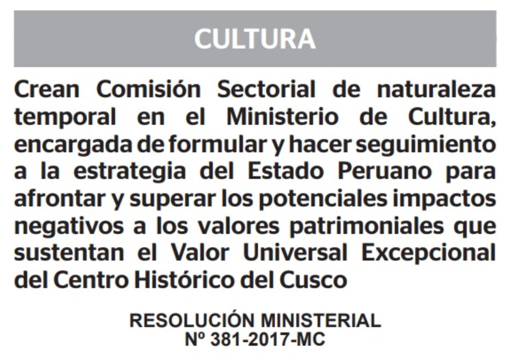 El Ministerio de Cultura creó una comisión sectorial de naturaleza temporal encargada de formular y hacer seguimiento a la estrategia del Estado Peruano para afrontar y superar los potenciales impactos negativos a los valores patrimoniales que sustentan el Valor Universal Excepcional del Centro Histórico del Cusco declarado por la Unesco.