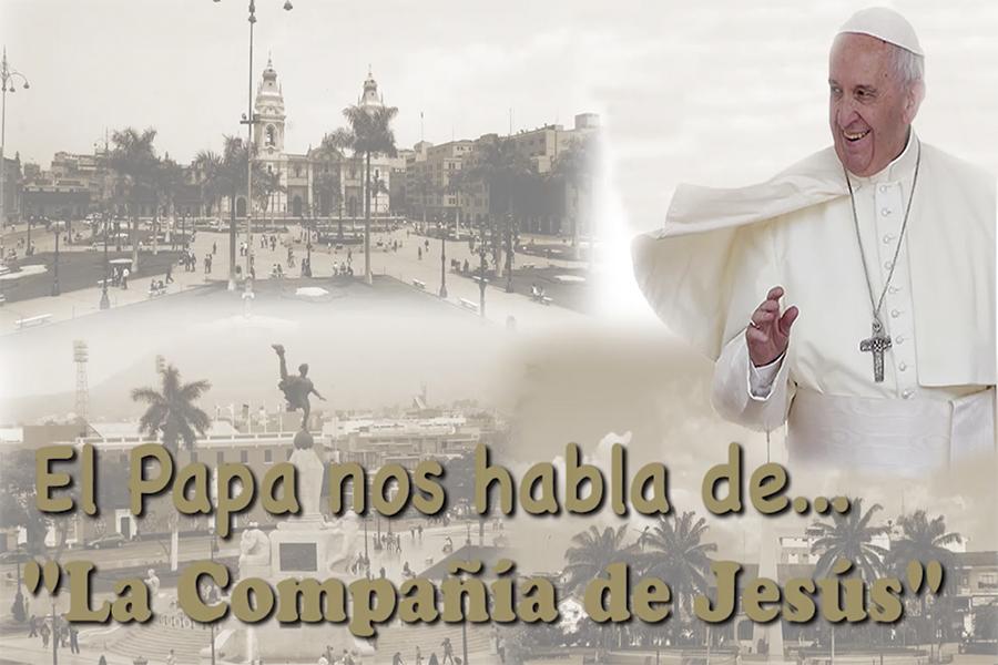Francisco nos habla de la Compañía de Jesús