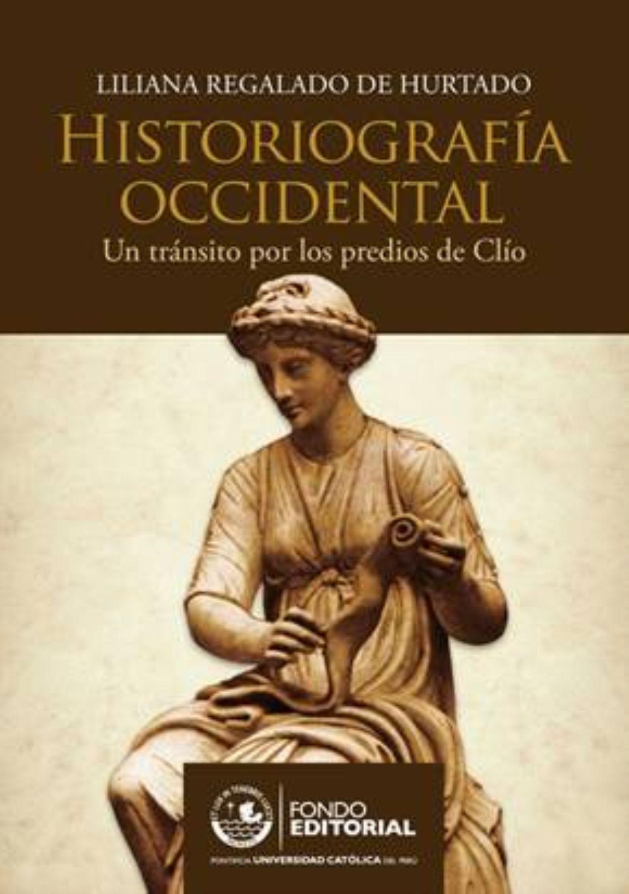 """El libro """"Historiografía occidental. Un tránsito por los predios de Clío"""", de la investigadora Liliana Regalado. Foto: ANDINA/archivo."""