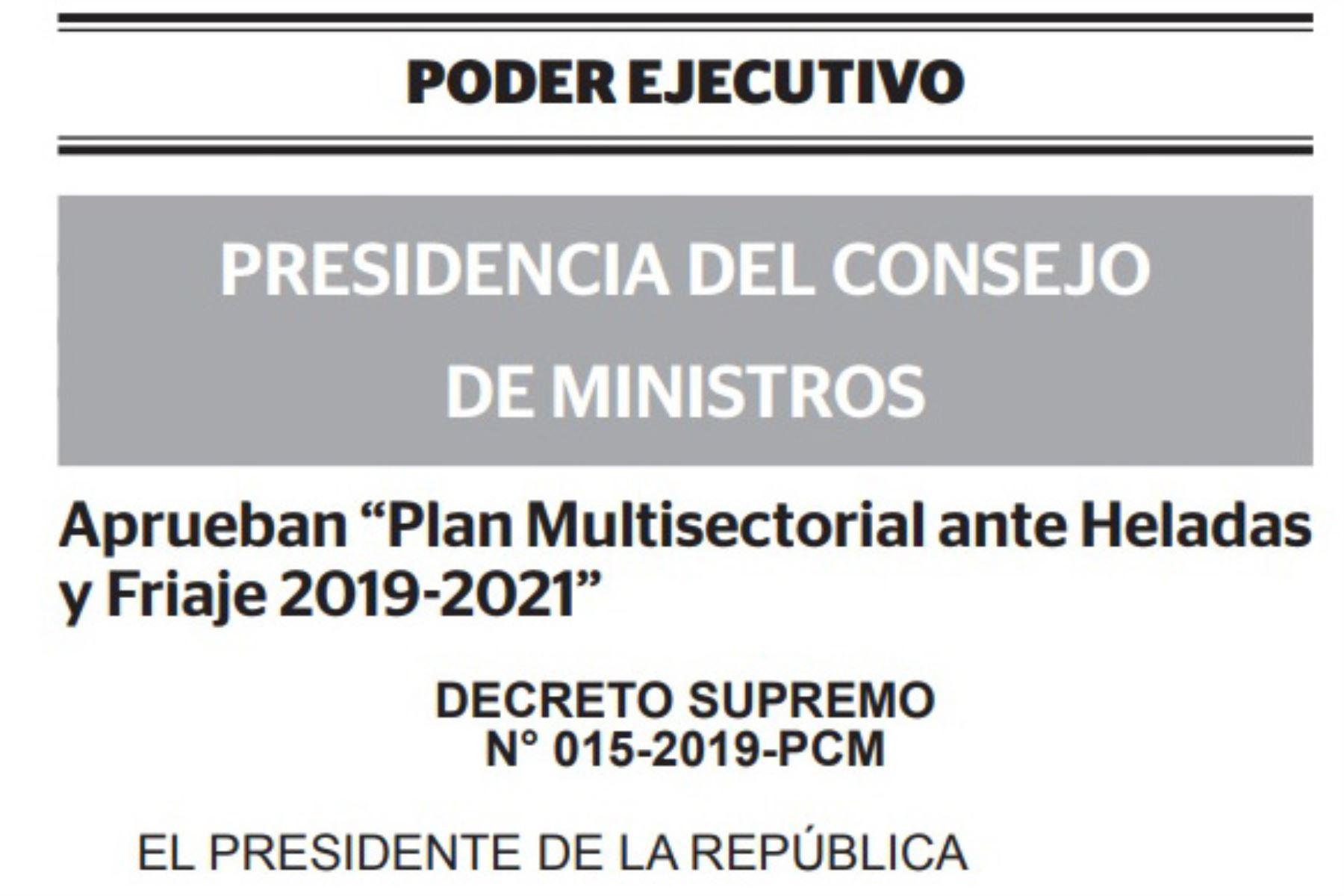 El Ejecutivo aprobó el Plan Multisectorial ante Heladas y Friaje 2019-2021, para la articulación multisectorial de intervenciones del gobierno nacional en los centros poblados y distritos focalizados ante heladas y friaje.