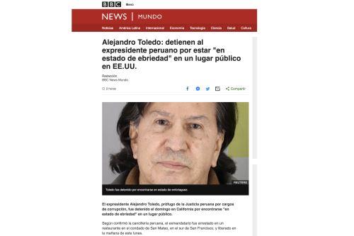 Así informan los medios internacionales sobre la detención de Alejandro Toledo en los EE.UU.