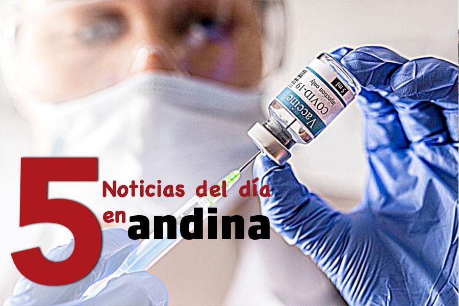Las 5 del día: Gobierno aprobará nuevo plan de vacunación masiva