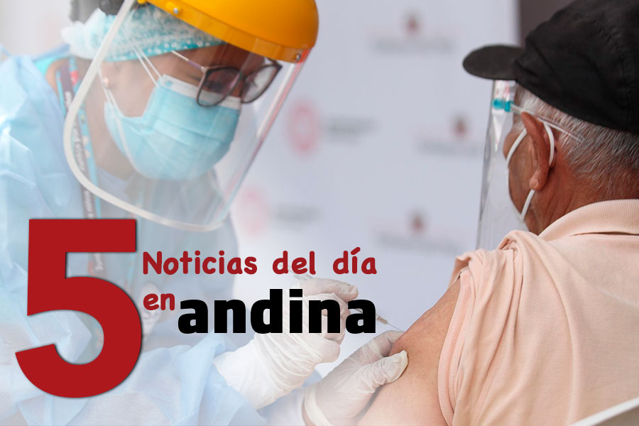 Las 5 del día: Covid-19: se iniciará vacunación en regiones bajo el esquema territorial