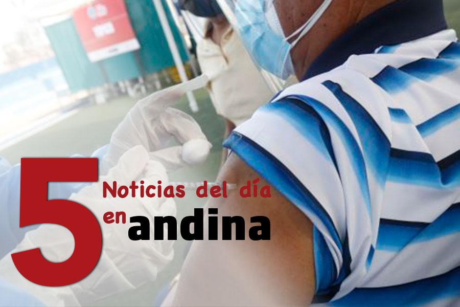 Las 5 del día: Poder Ejecutivo lanza campaña para promover la vacunación